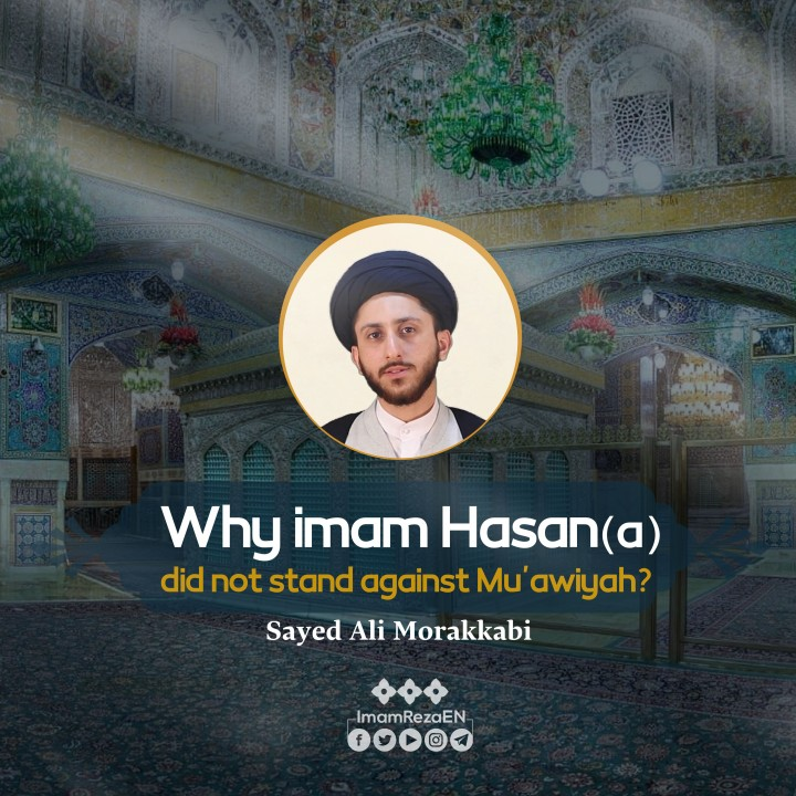 Why Imam Hasan (a) did not stand against Mu'awiyah